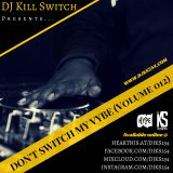 Don't Switch My Vybe (Vol. 012)