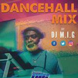 Dj M.I.G Dancehall Mix