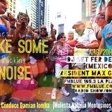 #MAKE SOME NOISE   La Plata BS.AS (ARG)   Viernes 4/10/2013
