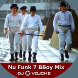 Nu Funk 7 BBoy Mix by DJ Vojche