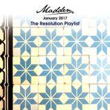 Madden - January 2017 - The Resolution Playlist