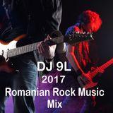 DJ 9L 2017 Romanian Rock Music Mix