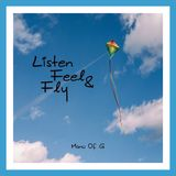 Listen Feel & Fly - Manu Of G