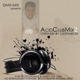 Acid Club Mix 2 - Synth Mix by DJDennisDM