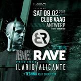 "Ilario Alicante at ""Be Rave on tour"" @ Club Vaag (Antwerpen - Belgium) - 9 February 2019"