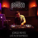 JORGE REYES - LIVE IN SR BAMBOO