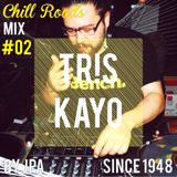 Chill Road's Mix #02 Tris Kayo