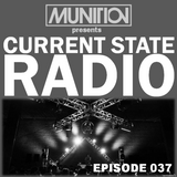 Current State Radio 037 with DJ Munition