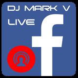 DJ MARK V - Facebook Live Mix (09-07-18)