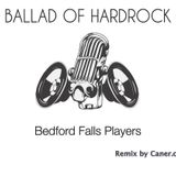 Bedford Falls Players - Ballad Of Hardrock (Caner.c Remix)