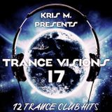 Kris M. Presents Trance Visions 17 The Compilation