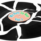 My Party - vol 1 by Jay Way!!!