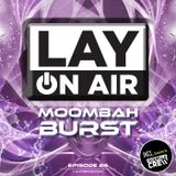 LAY ON AIR 26 - Moombah Burst incl. Guestmix by Guerilla Crew