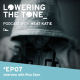 Meat Katie 'Lowering The Tone' - Podcast Episode 7 (With Riva Starr Interview)
