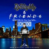 #DJBlightyAndFriends Episode.02 The one with @IamDjJonBoi