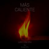 Más Caliente (Latin Vibe Mix)