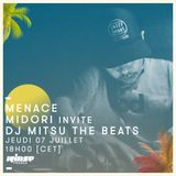 Menace Invite Dj Mitsu The Beats - 7 Juillet 2016