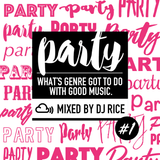 PARTY #001 EDM,House,Pop,Afrobeats,Dubstep,Trap,Bass