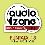 "AUDIO ZONE LIVE - puntata ""13 new edition"" - Ospite il dj & producer LUCA AGNELLI"