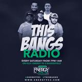 This Bangs Radio with DJ Sol 03.03.18