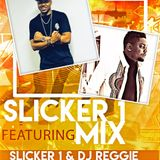 DJ Reggie - Slicker 1 Zvabaka mix