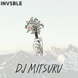 Dj Mitsuru ✘ INVSBLE