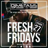 #FreshFridays EP. 27 (R&B, Grime, Dancehall, Hip Hop, Afrobeats & House)