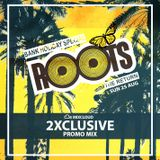 Roots Promo Mix (Bank Holiday Special) 2Xclusive Ents