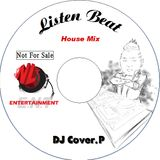 DJ Cover.P - 20120111 Listen Beat(House Set)