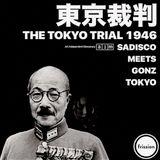 Sadisco #74 meets Gonz - 東京裁判