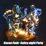Cocon Funk ~ Sultry Night Party