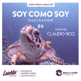 Soy Como Soy Radioshow 084 | Ibiza Global Radio | Mixed by Claudio Ricci