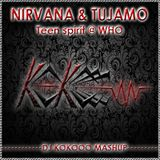 Nirvana & Tujamo - Teen spirit @ WHO (Dj KoKooo MashUp 2013)