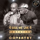 4 SOUL WE LIVE 4 LIVE - Coventry - Chuck Melody & Mark Anthony