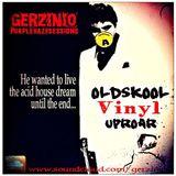 Gerzinio Oldskool Vinyl Uproar