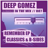 In the mix with DEEP GOMEZ, EP.007 (CLASSICS & B-SIDES)