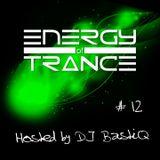 Energy of Trance - hosted by DJ BastiQ - EoTrance #12