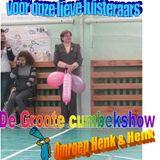 Omroep Henk en Henk -De Groote cumbekshow-