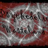Psychedelic Wasteland Episode 1