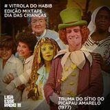 VITROLA DO HABIB EPISODIO 140