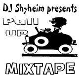 Pull Up Mixtape mixed by DJ Shyheim
