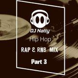 DJ Natty - Hip Hop RnB & Rap Mix Part 3