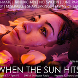 When The Sun Hits #133 on DKFM