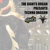 The Giants Organ Presents: Techno Dragon