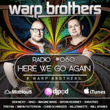 Warp Brothers - Here We Go Again Radio #060
