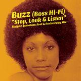 """Buzz (Boss Hi-Fi) """"Stop, Look & Listen"""" Mix"""