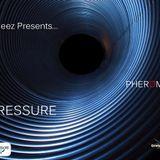 """DJ Ceez Presents...Pheromone...Pressure"""