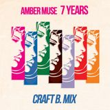 Craft B - Ambermuse 7 Years mix