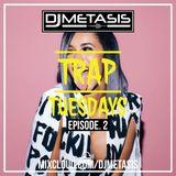 TrapTuesdays Episode. 2 (Hip Hop & Rap)   Instagram @DJMETASIS