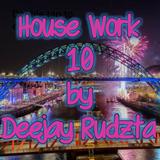House Work 10 by Deejay Rudzta 2017